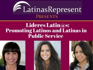 Lideres Latin@s: Promoting Latinos and Latinas in Public Service